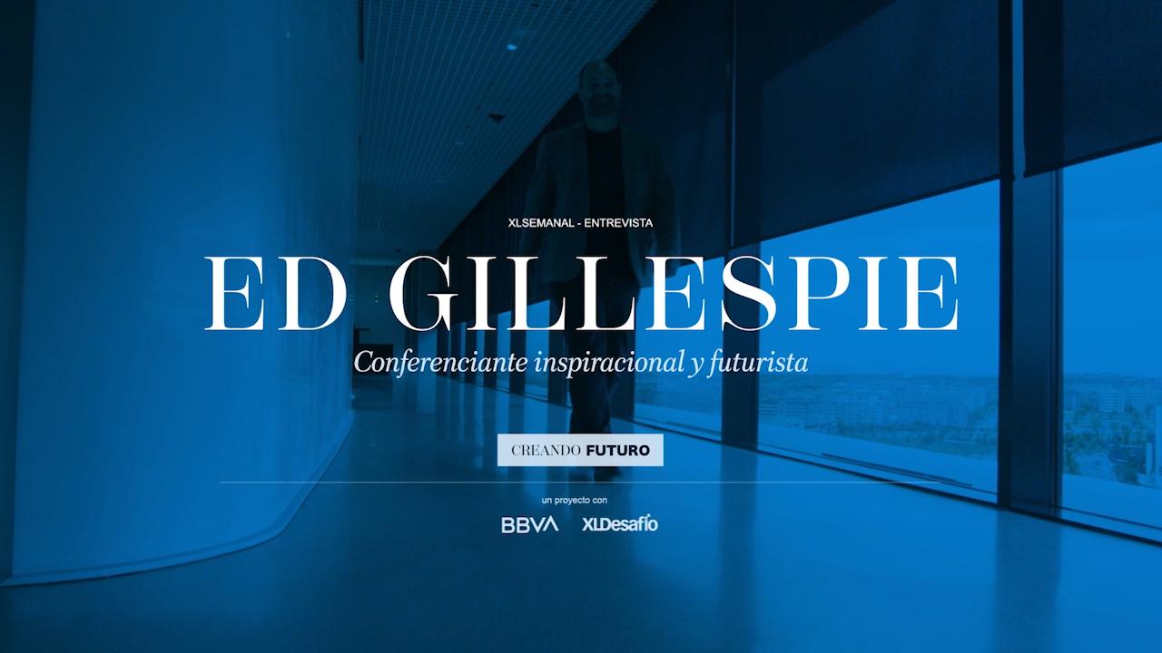 Creando Futuro XLdesafío – BBVA – ED GILLESPIE – La humanidad se enfrenta a una crisis existencial